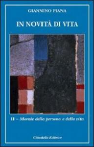 In novità di vita. Vol. 2: Morale della persona e della vita.