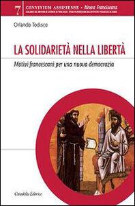 La solidarietà nella libertà. Motivi francescani per una nuova democrazia