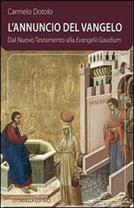 L' Annuncio del Vangelo. Dal Nuovo Testamento alla Evangelii Gaudium