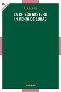 La chiesa mistero in Henri De Lubac