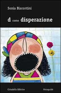 Libro D come disperazione Sonia Biscontini