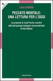 Peccato mortale: una lettura per l'oggi. La proposta di Josef Fuchs a partire dall'antropologia teologico-trascendentale di Karl Rahner