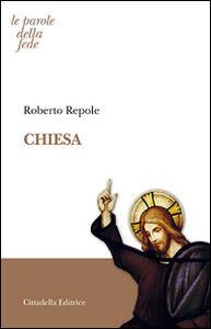 Foto Cover di Chiesa, Libro di Roberto Repole, edito da Cittadella