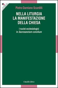 Nella liturgia la manifestazione della Chiesa. I nuclei ecclesiologici nella Costituzione liturgica del Vaticano II