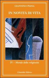 In novità di vita. Vol. 4: Morale della religiosità.