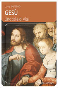 Foto Cover di Gesù. Uno stile di vita, Libro di Luigi Berzano, edito da Cittadella