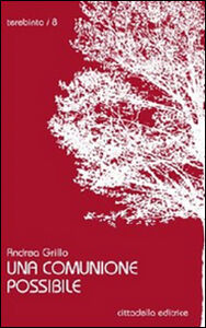 Foto Cover di Una comunione possibile, Libro di Andrea Grillo, edito da Cittadella