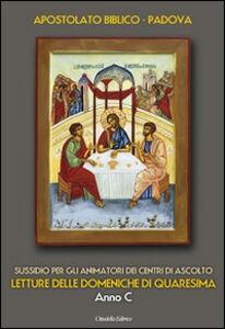 Foto Cover di Letture delle domeniche di Quaresima. Anno C. Sussidio per gli animatori dei Centri di ascolto, Libro di  edito da Cittadella