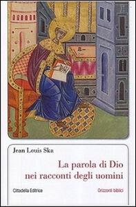 Libro La parola di Dio nei racconti degli uomini Jean-Louis Ska
