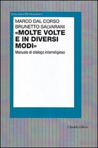 Foto Cover di «Molte volte e in diversi modi». Manuale di dialogo interreligioso, Libro di Marco Dal Corso,Brunetto Salvarani, edito da Cittadella