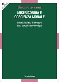 Misericordia e coscienza morale. Chiesa italiana e recupero della persona che delinque