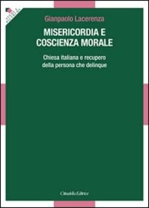 Libro Misericordia e coscienza morale. Chiesa italiana e recupero della persona che delinque Gianpaolo Lacerenza