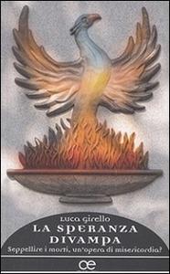 Libro La speranza divampa. Seppellire i morti, un'opera di misericordia? Luca Girello