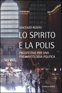 Lo Spirito e la polis. Prospettive per una pneumatologia politica