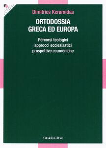 Ortodossia greca ed europea. Percorsi teologici, approcci ecclesiastici, prospettive ecumeniche