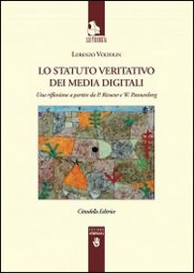 Libro Lo Statuto veritativo dei media digitali. Una riflessione a partire da P. Ricoeur e W. Pannenberg Lorenzo Voltolini