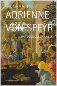 Adrienne von Speyr. Una donna nella Chiesa