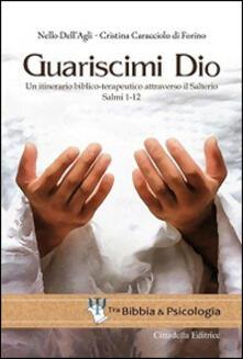 Premioquesti.it Guariscimi Dio. Un itinerario biblico-terapeutico attraverso il Salterio. Salmi 1-12 Image