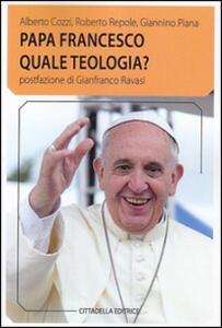 Papa Francesco quale teologia?