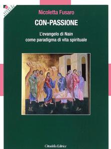 Con-passione. L'evangelo di Nain come paradigma di vita spirituale