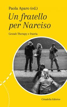 Un fatello per Narciso. Gestalt Therapy e fratria.pdf
