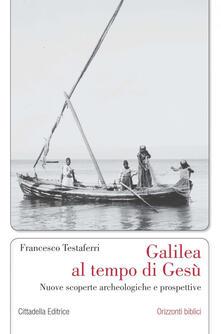 Ristorantezintonio.it Galilea al tempo di Gesù. Nuove scoperte archeologiche e prospettive Image