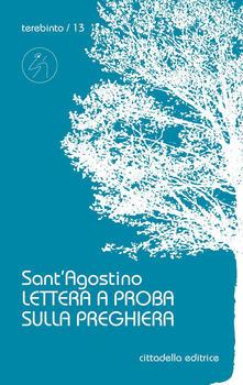 Lettera a Proba sulla preghiera - Agostino (sant') - copertina