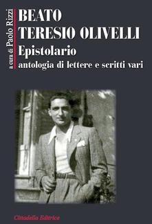 Beato Teresio Olivelli. Epistolario, antologia di lettere e scritti vari.pdf