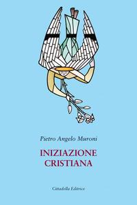 Libro Iniziazione cristiana Pietro Angelo Muroni