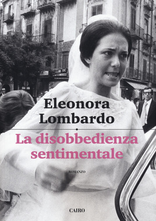 La disobbedienza sentimentale - Eleonora Lombardo - copertina