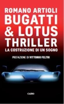 Camfeed.it Bugatti & Lotus thriller. La costruzione di un sogno Image