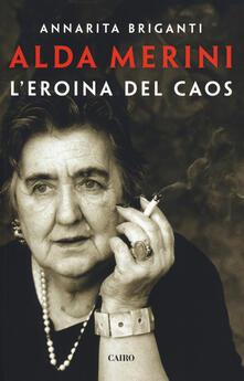Alda Merini. L'eroina del caos - Annarita Briganti - copertina
