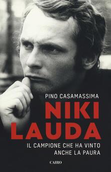 Niki Lauda. Il campione che ha vinto anche la paura - Pino Casamassima - copertina