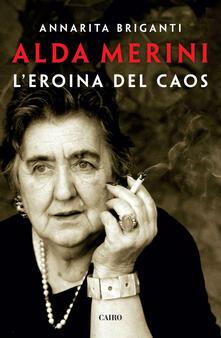 Alda Merini. L'eroina del caos - Annarita Briganti - ebook