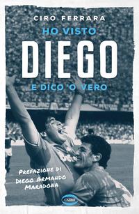 Ho visto Diego e dico 'o vero - Ferrara Ciro - wuz.it