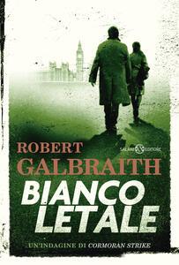 Bianco letale. Un'indagine di Cormoran Strike - Robert Galbraith,Laura Serra,Loredana Serratore,Valentina Daniele - ebook