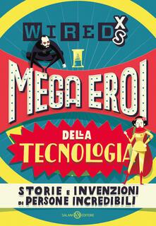 Winniearcher.com Mega eroi della tecnologia. Storie e invenzioni di persone incredibili. Wired XS Image