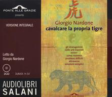 Tegliowinterrun.it Cavalcare la propria tigre letto da Giorgio Nardone. Ediz. integrale Image