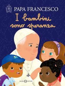 I bambini sono speranza. Ediz. a colori.pdf