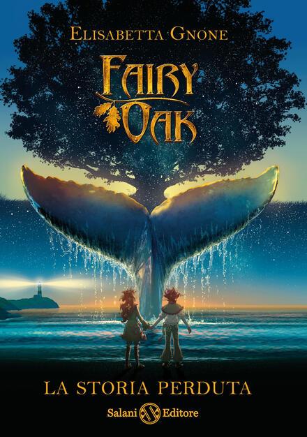 La storia perduta. Fairy Oak - Elisabetta Gnone - Libro - Salani - Fuori  collana | IBS