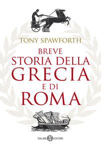 Libro Breve storia della Grecia e di Roma Tony Spawforth