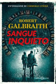 Sangue inquieto - Robert Galbraith - copertina