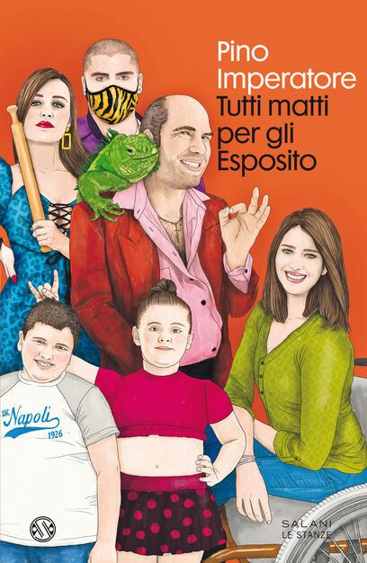 Tutti matti per gli Esposito - Pino Imperatore - Libro - Salani - Le stanze  | IBS
