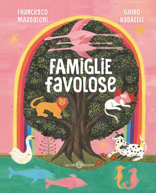 Famiglie favolose - Francesco Maddaloni - Guido Radaelli - - Libro - Salani  - Fuori collana | IBS
