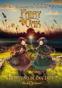 Libro Il destino di una fata. Fairy Oak Elisabetta Gnone