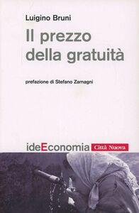 Libro Il prezzo della gratuità. Passi di vocazione Luigino Bruni