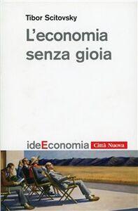 Libro L' economia senza gioia Tibor Scitovsky