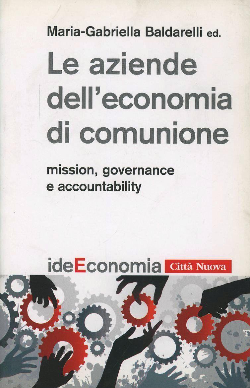 Le aziende dell'economia di comunione. Mission, governance e accountability