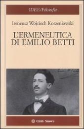 L' ermeneutica di Emilio Betti
