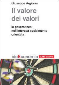 Il valore dei valori. La governance nell'impresa socialmente orientata